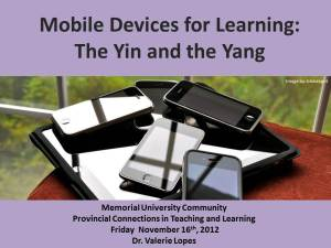 Mobile Devices for Learning: The Yin and the Yang
